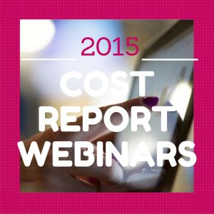 2015 Cost Report Webinar Schedule