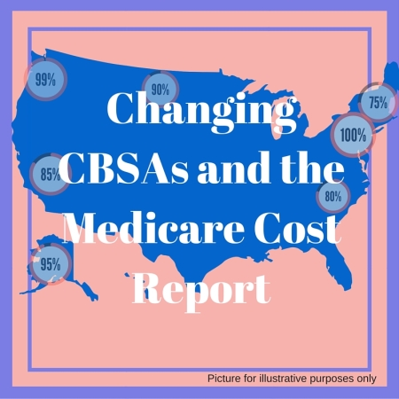 Changing CBSAs and the Medicare Cost Report