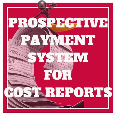 Prospective Payment System for Cost Reports