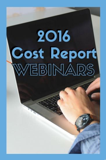 2016 Cost Report Webinars