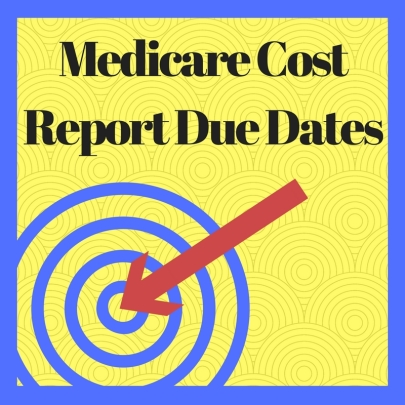 Medicare Cost Report Due Dates
