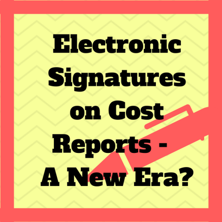 Electronic Signatures on Cost Reports- A New Era