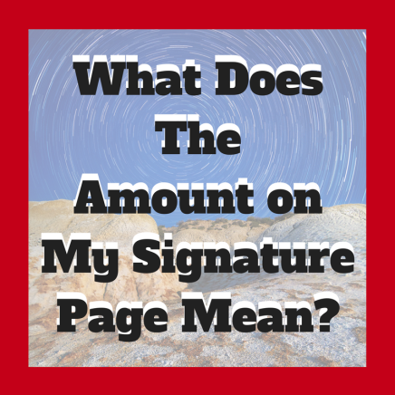 What does the amount on my signature page mean?