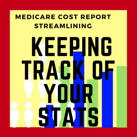 Keeping Track of Stats for Medicare Cost Reports