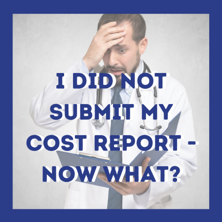 I Did Nos Submit My Cost Report - Now What?